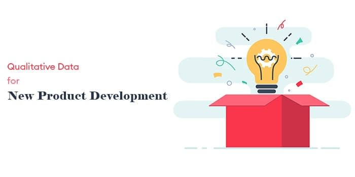 Qualitative Data for New Product Development
